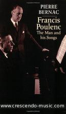 Francis Poulenc - The man and his songs. Bernac, Pierre