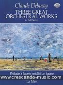 3 Great orchestral works in full score. Debussy, Claude