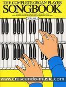 The complete organ player songbook - 1. Baker, Kenneth