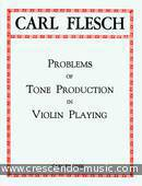 Problems of tone production in violin playing. Flesch, Carl