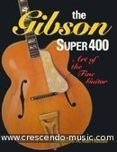 The Gibson Super 400. Van Hoose, Thomas A.