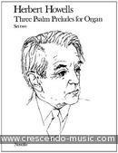 3 Psalm preludes for organ - Set 2. Howells, Herbert