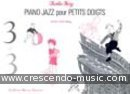 3 + 3, Piano-Jazz pour Petits Doigts. Charles-Henry
