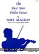 The first year violin tutor. MacKay, Neil