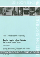 6 Songs Without Words for Violin (Clarinet), Violoncello and Piano. Mendelssohn Bartholdy, Felix