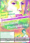 Illustrated Flute Playing. Soldan, Robin; Mellersh, Jeanie