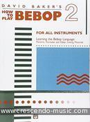 How to play bebop - Book 2. Baker, David