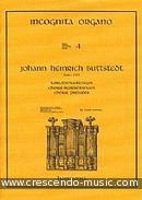 Incognita Organo - 4: Choral preludes - Choral Bearbeitungen. Buttstedt, Joh. H.