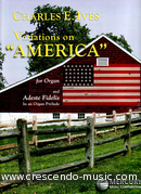Variations on America and Adeste Fidelis. Ives, Charles E.