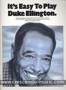 It's easy to play Duke Ellington. Ellington, Duke