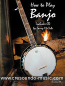 How to play the banjo. McCabe, Larry