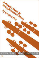 A parent's guide to string instrument study. Fink, Lorraine
