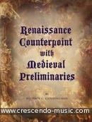Renaissance counterpoint with medieval preliminaries. Cunningham, Michael G.