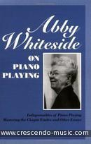 Indispensables of piano playing and mastering the chopin .... Whiteside, Abby