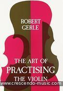 The art of practising the violin. Gerle, Robert