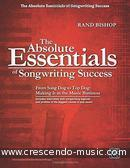The absolute essentials of songwriting success. Bishop, Rand
