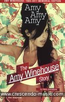 Amy Amy Amy - The Amy Winehouse Story (Memorial edition). Johnstone, Nick
