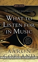 What to Listen for in Music. Copland, Aaron