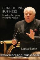 Conducting Business - Unveiling the mystery. Slatkin, Leonard
