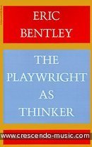 The playwright as thinker. Bentley, Eric