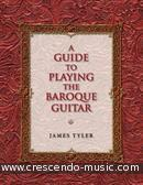 A guide to playing the baroque guitar. Tyler, James