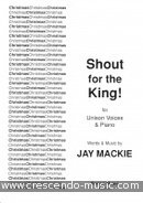 Shout for the king! (unison, 2 or 3 part). Mackie, Jayson