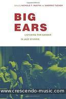Big Ears: Listening for Gender in Jazz Studies. Rustin, Nichole T.; Tucker, Sherrie