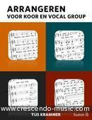 Arrangeren voor Koor en Vocal Group. Krammer, Tijs