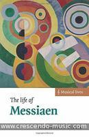 The life of Messiaen. Dingle, Christopher