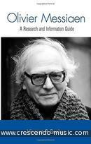 Olivier Messiaen: A Research and Information Guide. Benitez, Vincent