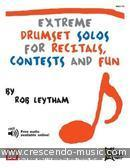 Extreme Drumset Solos for Recitals, Contests and Fun. Leytham, Rob