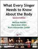 What Every Singer Needs to Know about the Body (2nd Edition). Malde, Melissa
