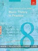 Music Theory in Practice - ABRSM Grade 8. Aston, Peter; Webb, Julian