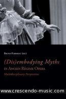 (Dis)embodying Myths in Ancien Régime Opera. Burgess, Geoffrey