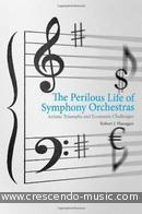The Perilous Life of Symphony Orchestras. Flanagan, Robert J.