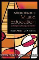 Critical Issues in Music Education. Abeles, Harold F.; Custodero, Lori A.