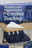 Structure and improvisation in creative teaching. Sawhyer, R. Keith