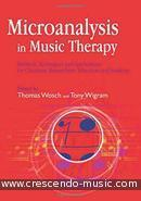 Microanalysis in Music Therapy. Wosch, Thomas; Wigram, Tony