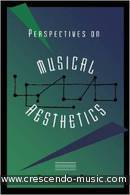 Perspectives on musical aesthetics. Rahn, John