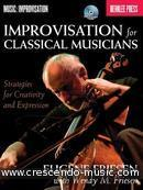 Improvisation for Classical Musicians. Friesen, Eugene