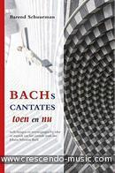 View a sample page! Bach's cantates toen en nu - Schuurman, Barend