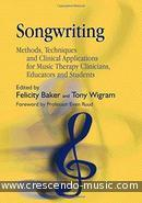 Songwriting - Methods, Techniques and Clinical Applications. Baker, Felicity; Wigram, Tony