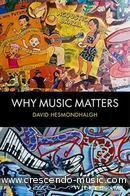 Why Music Matters. Hesmondhalgh, David
