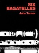 6 Bagatelles. Turner, John