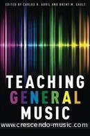Teaching General Music (Approaches, issues and viewpoints). Abril, Carlos R.; Gault, Brent M.