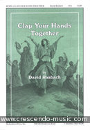 Clap Your Hands Together (SSA). Rasbach, David