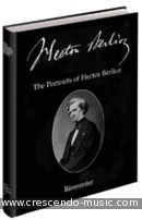 The Portraits of Hector Berlioz. Braam, Gunther